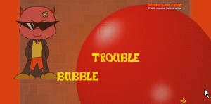 Bubble Trouble 1